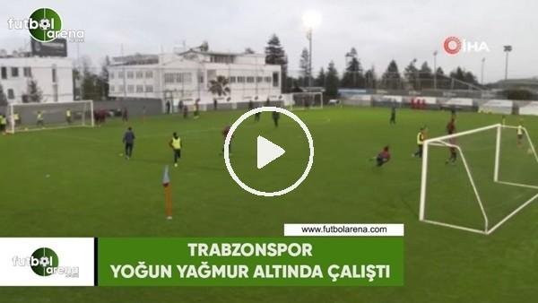 'Trabzonspor yoğun yağmur altında çalıştı