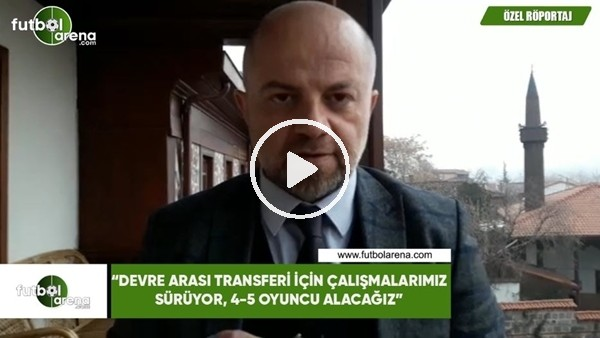 """'Hasan Yavuz Bakır: """"Devre arası transferi için çalışmalarımız sürüyor, 4-5 oyuncu alacağız"""""""