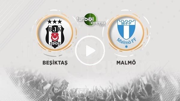 'Beşiktaş - Malmö (Canlı yayın)