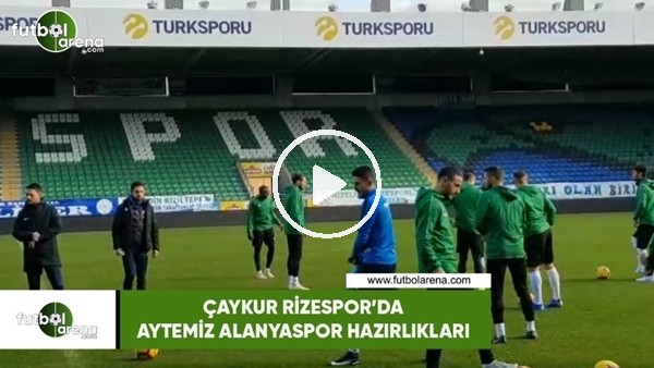 'Çaykur Rizespor'da Aytemiz Alanyaspor maçı hazırlıkları