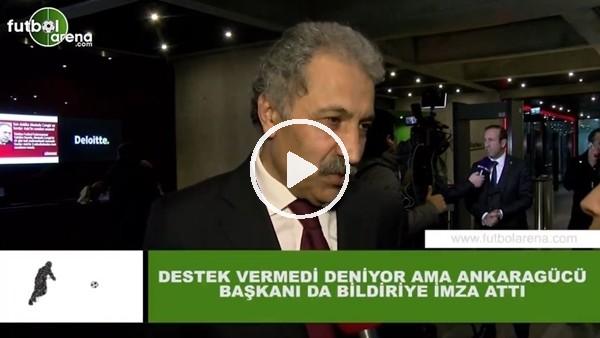 """'Erol Bedir: """"Destek vermedi deniyor ama Ankaragücü Başkanı da bildiriye imza attı"""""""