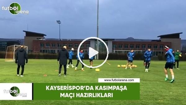 'Kayserispor'da Kasımpaşa maçı hazırlıkları