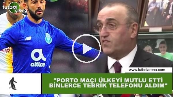 """'Abdurrahim Albayrak: """"Porto maçı ülkeyi mutlu etti binlerce tebrik telefonu aldım"""""""
