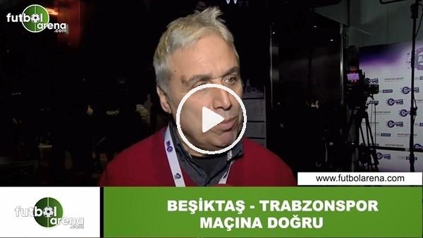 """'İsmail Er: """"Beşiktaş'ın iyi bir skorla kazanacağına inanıyorum"""""""