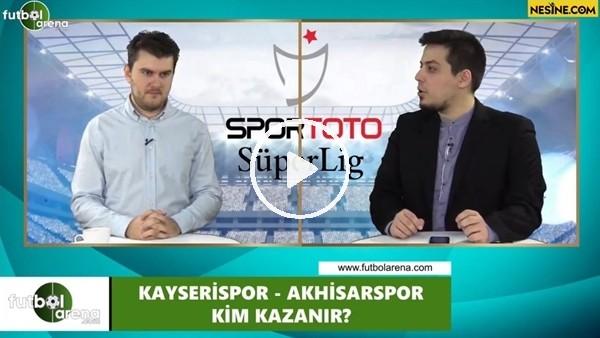 'Kayserispor - Akhisarspor maçını kim kazanır?