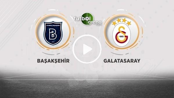 'Başakşehir - Galatasaray (Canlı yayın)
