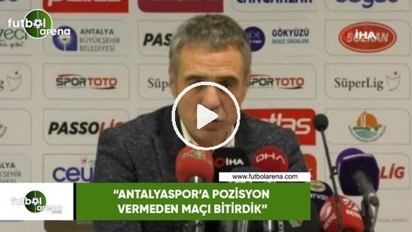 """'Ersun Yanal: """"Antalyaspor'a pozisyon vermeden maçı bitirdik"""""""