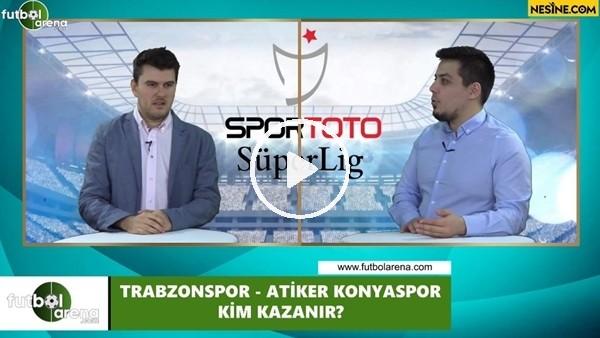 'Trabzonspor - Atiker Konyaspor maçını kim kazanır?