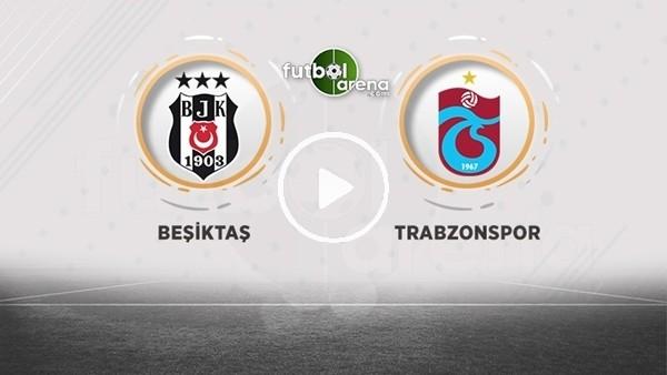 'Beşiktaş - Trabzonspor (Canlı yayın)