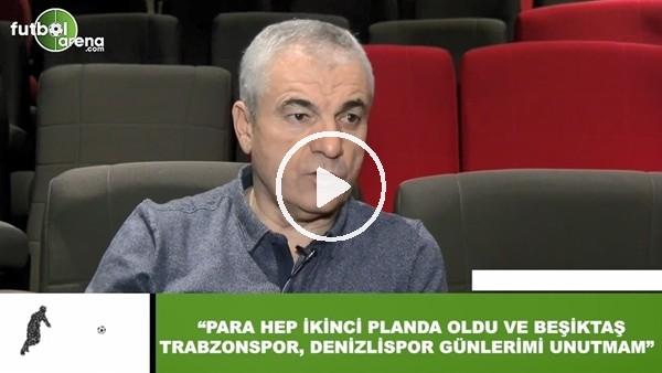 """Rıza Çalımbay: """"Para hep ikinci planda oldu ve Beşiktaş, Trabzonspor, Denizlispor günlerimi unutmam"""""""