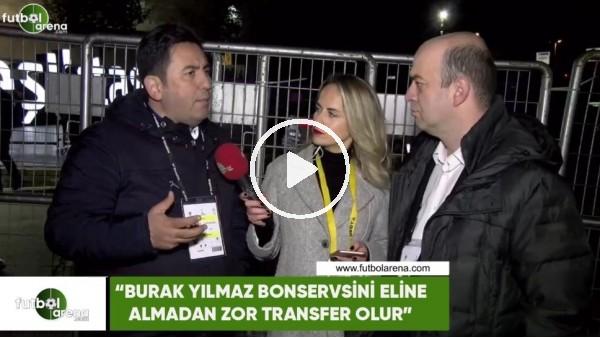 """'Fatih Doğan: """"Burak Yılmaz bonservisini eline almadan zor transfer olur"""""""