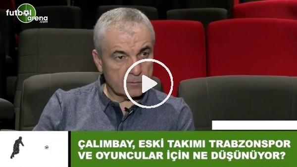 Rıza Çalımbay, eski takımı Trabzospor ve oyuncular için ne düşünüyor?