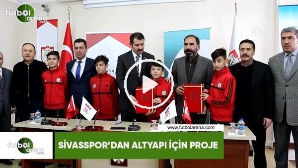 'Sivasspor'dan altyapı için proje