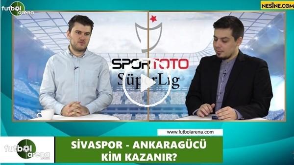 'Sivasspor - Ankaragücü maçını kim kazanır?