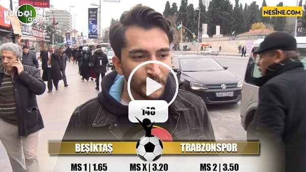 'Beşiktaş - Trabzonspor maçı kaç kaç biter?