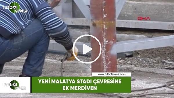 'Yeni Malatya Stadı çevresine ek merdiven