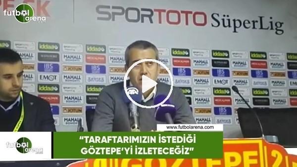 """'Kemal Özdeş: """"Taraftarımızın istediği Göztepe'yi izleteceğiz"""""""