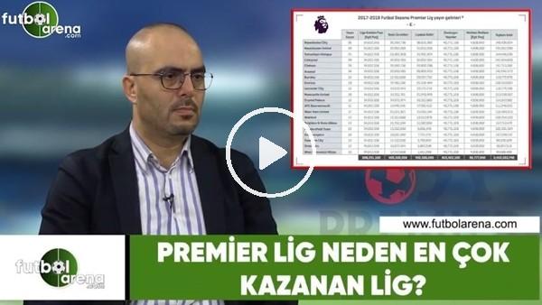 Premier Lig neden en çok kazanan Lig?