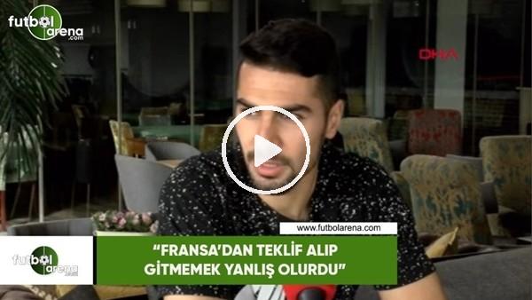"""Mehmet Zeki Çelik: """"Fransa'dan teklif alıp gitmemek yanlış olurdu"""""""
