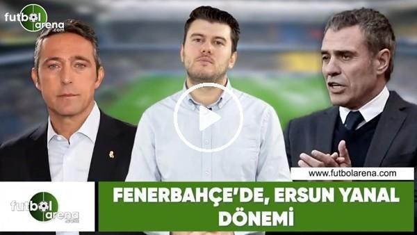'Fenerbahçe'de Ersun Yanal dönemi! Sinan Yılmaz yorumladı...