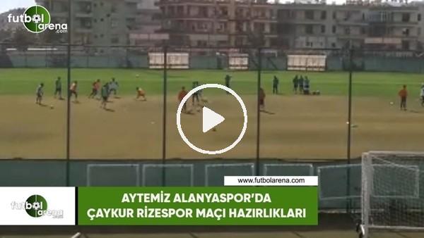 'Aytemiz Alanyaspor'da Çaykur Rizespor maçı hazırlıkları