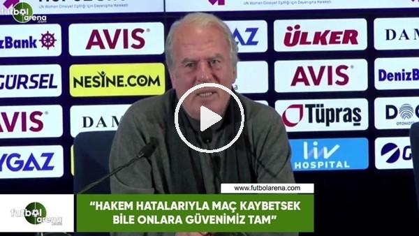"""'Mustafa Denizli: """"Hakem hatalarıyla maç kaybetsek bile onlara güvenimiz tam"""""""