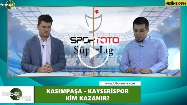 'Kasımpaşa - Kayserispor maçını kim kazanır?