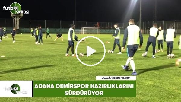 'Adana Demirspor hazırlıklarını sürdürüyor