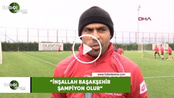 """'Nobre: """"İnşallah Başakşehir şampiyon olur"""""""