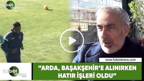 """'Adnan Aybaba: """"Arda Turan, Başakşehir'e alınırken hatır işleri oldu"""""""