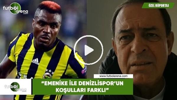 """'Yücel İldiz: """"Emenike ile Denizlispor'un koşulları farklı"""""""