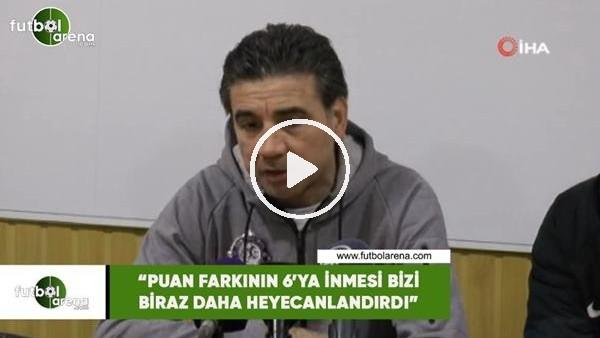 """Osman Özköylü: """"Puan farkının 6'ya inmesi bizi biraz daha heyecanlandırdı"""""""