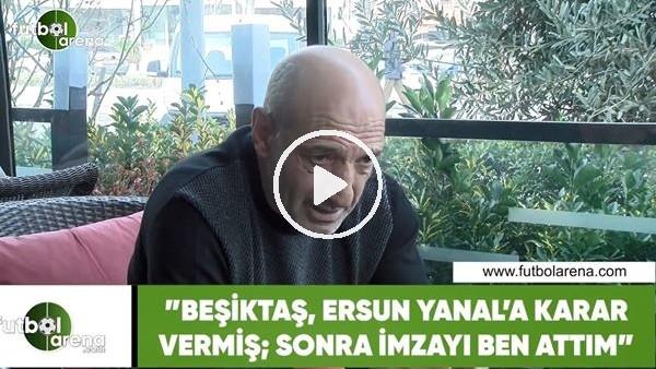 """'Ziya Doğan: """"Beşiktaş, Ersun Yanal'a karar vermiş; sonra imzayı ben attım"""""""