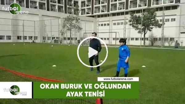'Okan Buruk ve oğlundan ayak tenisi
