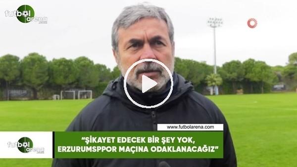 """'Aykut Kocaman: """"Şikayet edecek bir şey yok, Erzurumspor maçına odaklanacağız"""""""