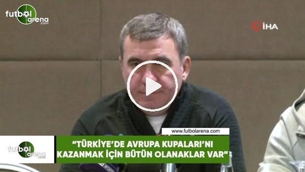 """'Hagi: """"Türkiye'de Avrupa Kupaları'nı kazanmak için bütün olanaklar var"""""""
