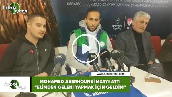 """'Mohamed Aberhoune imzayı attı! """"Elimden geleni yapmak için geldim"""""""