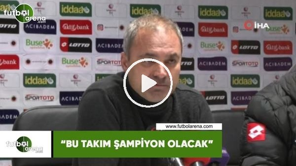 """'Erkan Sözeri: """"Bu takım şampiyon olacak"""""""