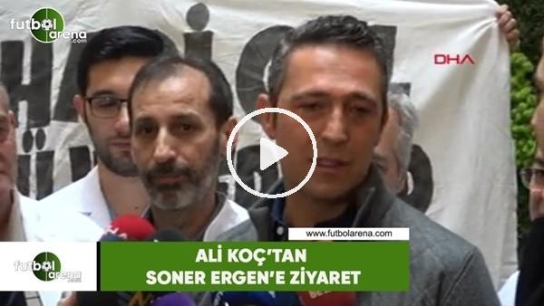 'Ali Koç'tan Soner Errgen'e ziyaret