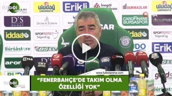 """'Samet Aybaba: """"Fenerbahçe'de takım olma özelliği yok"""""""