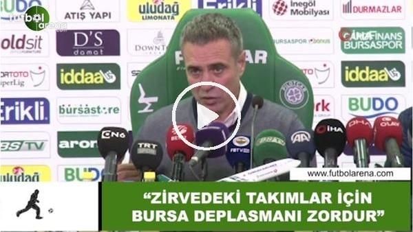 """'Ersun Yanal: """"Zirvedeki takımlar için Bursa deplasmanı zordur"""""""