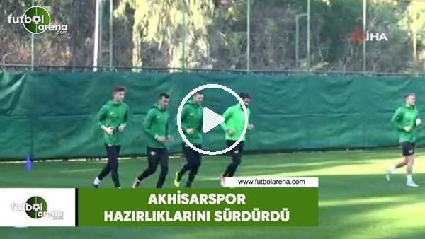 'Akhisarspor hazırlıklarını sürdürdü