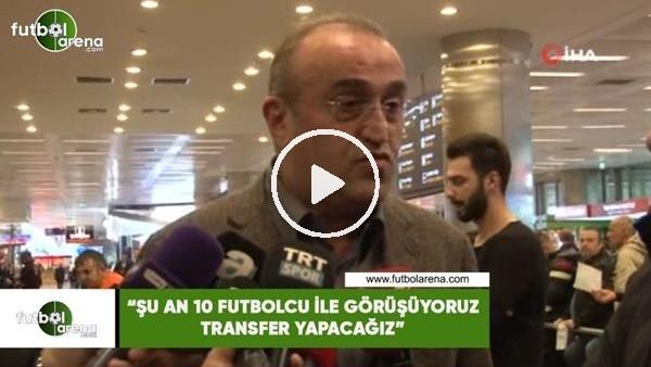 """'Abdurrahim Albayrak: """"Şu an 10 tane futbolcu ile görüşüyoruz, transfer yapacağız"""""""
