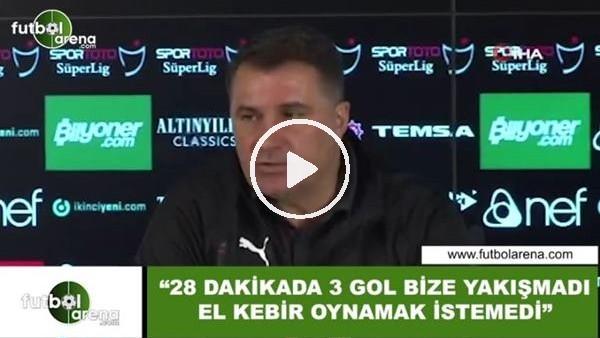 """'Mustafa Kaplan: """"28 dakikada 3 gol yedik bize yakışmadı, El Kebir oynamak istemedi"""""""