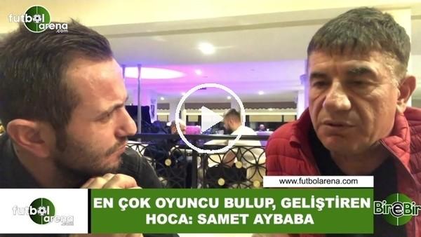 """'Giray Bulak: """"En çok oyuncu bulup, gelişriren hoca: Samet Aybaba"""""""