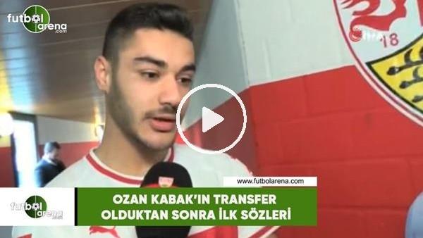 'Ozan Kabak'ın transfer olduktan sonra ilk sözleri