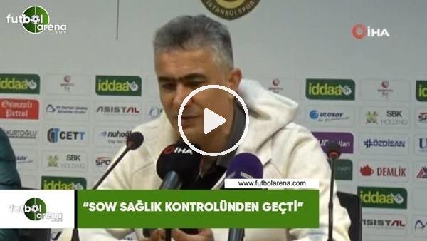 """Mehmet Altıparmak: """"Sow sağlık kontrolünden geçti"""""""