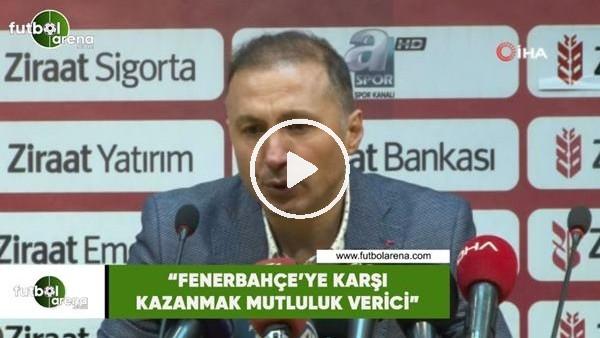 """'Ahmet Taşyürek: """"Fenerbahçe'ye karşı kazanmak mutluluk  verici"""""""