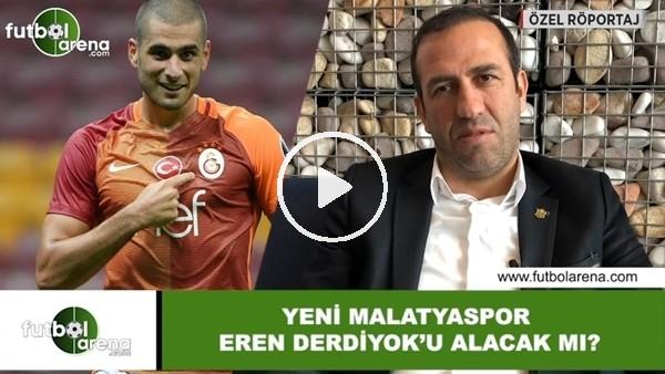'Yeni Malatyaspor, Eren Derdiyok'u alacak mı?