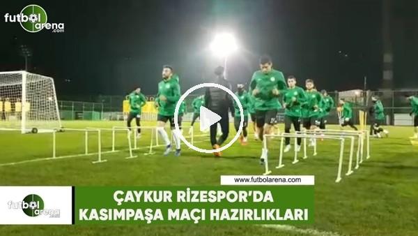 'Çaykur Rizespor'da Kasımpaşa maçı hazırlıkları